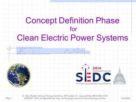 Concept Definition Phase for Clean Electric Power Systems Dr. Alex Pavlak; Future of Energy Initiative; 315 Dunham Ct., Severna Park, MD 21146-1670; (410)647-7334;
