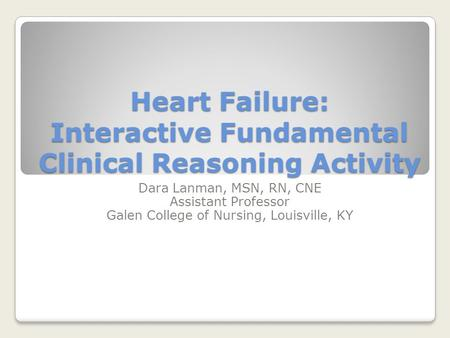 Heart Failure: Interactive Fundamental Clinical Reasoning Activity