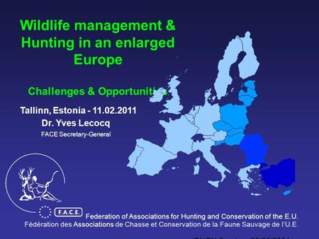 TAIEX Seminar 23/03/2004, Sofia Nature conservation & awareness raising among the European hunters' community Wildlife management & Hunting in an enlarged.
