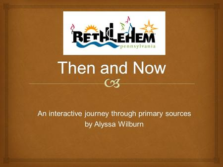 An interactive journey through primary sources by Alyssa Wilburn.