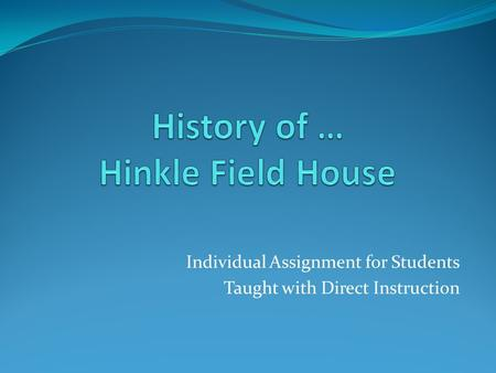 Individual Assignment for Students Taught with Direct Instruction.