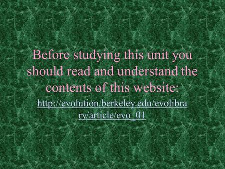 Before studying this unit you should read and understand the contents of this website:  ry/article/evo_01.