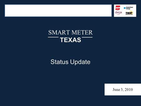 SMART METER TEXAS Status Update June 3, 2010. AGENDA Release 1 Smart Meter Texas Online Portal Update – SMT Solution Update – Registration Statistics.