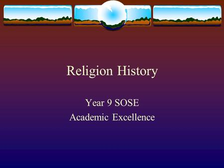Religion History Year 9 SOSE Academic Excellence.