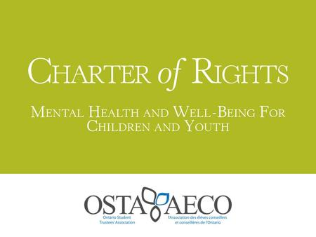 Purpose encourage a united stance on the mental health issues that affect Ontario's children and youth describe a set of ideal standards OSTA-AECO's call.
