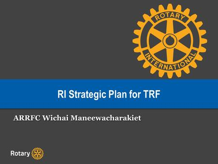 RI Strategic Plan for TRF ARRFC Wichai Maneewacharakiet.