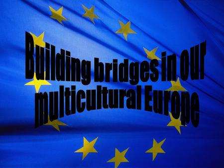 "Grobiņa Project ""Building Bridges in our Multicultural Europe"" in Grobiņa gymnasium In our school we have involved 17 students and 6 teachers – consultants."