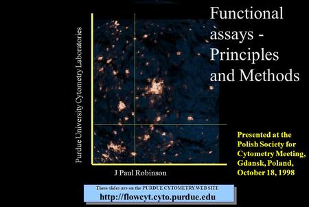 These slides are on the PURDUE CYTOMETRY WEB SITE