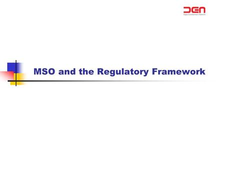 MSO and the Regulatory Framework. TRUTH AT THE GROUND LEVEL  The charges payable by MSOs to broadcasters are fixed on mutually agreed / lump–sum amounts.