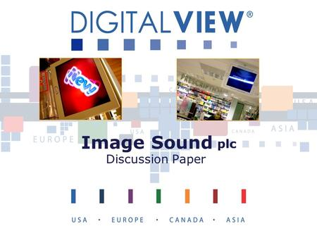 Image Sound plc Discussion Paper. An opportunity for a partnership between A specialist instore radio and digital media provider & A leading digital media.