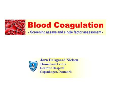 Blood Coagulation - Screening assays and single factor assessment -