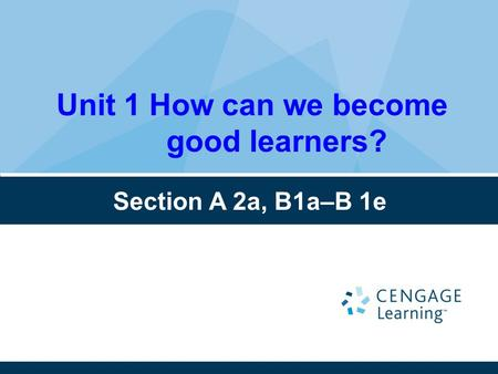 Unit 1 How can we become good learners? Section A 2a, B1a–B 1e.