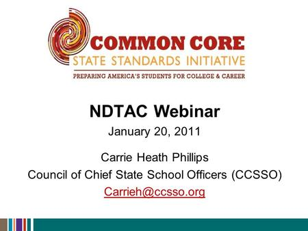 NDTAC Webinar January 20, 2011 Carrie Heath Phillips Council of Chief State School Officers (CCSSO)