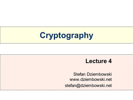 Cryptography Lecture 4 Stefan Dziembowski