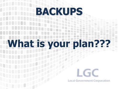 "BACKUPS What is your plan???. Plan in Writing ""A goal without a plan is just a wish."" Antoine de Saint-Exupéry."