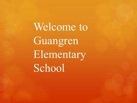 Welcome to Guangren Elementary School. Robert F. Brower Education Related Background  Master's of Teaching Degree in TESOL University of Washington,