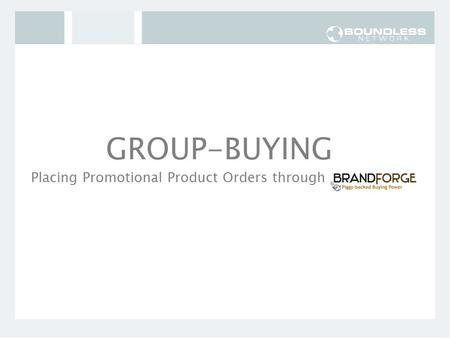 Placing Promotional Product Orders through GROUP-BUYING.