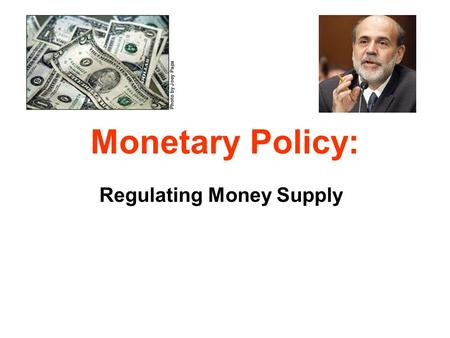Monetary Policy: Regulating Money Supply. Trade Quiz #1: What are the two conflicting responsibilities of the Federal Reserve? Maximizing GDP & Employment.