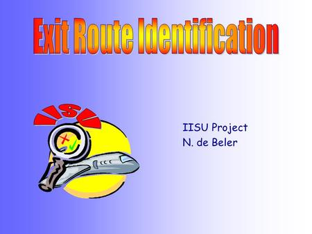 IISU Project N. de Beler. 3tha/c Fire& Cabin Safety Research Oct 20012 IISU Objective Improve identification of usable exits and passengers guidance Plan.