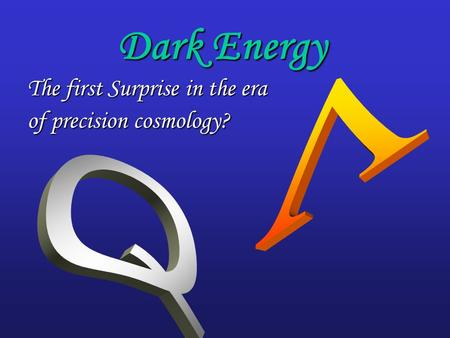 Dark Energy The first Surprise in the era of precision cosmology?