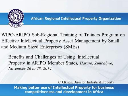 WIPO-ARIPO Sub-Regional Training of Trainers Program on Effective Intellectual Property Asset Management by Small and Medium Sized Enterprises (SMEs) Benefits.