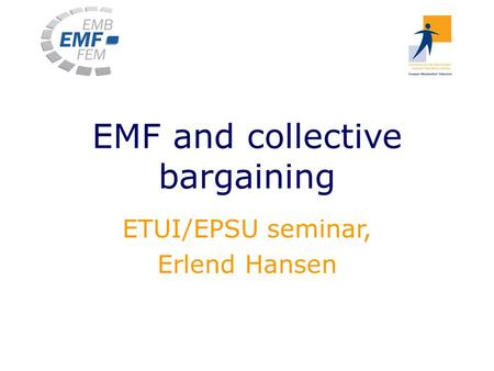 EMF and collective bargaining ETUI/EPSU seminar, Erlend Hansen.