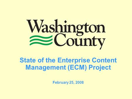 State of the Enterprise Content Management (ECM) Project February 25, 2008.