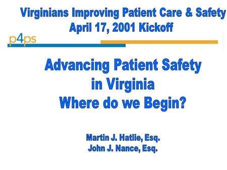 Advancing Patient Safety: A Snapshot History  Tort Reform Efforts (1975-96)  Willie King/Rolando Sanchez case (1995)  Betsy Lehman Case (1995-96)