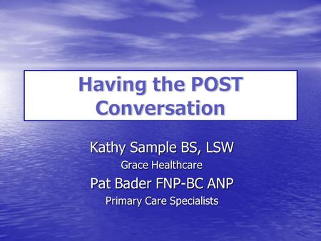 Kathy Sample BS, LSW Grace Healthcare Pat Bader FNP-BC ANP Primary Care Specialists.