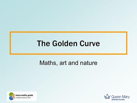 The Golden Curve Maths, art and nature. It's surprising who uses maths Many of the writers for The Simpsons have maths degrees.