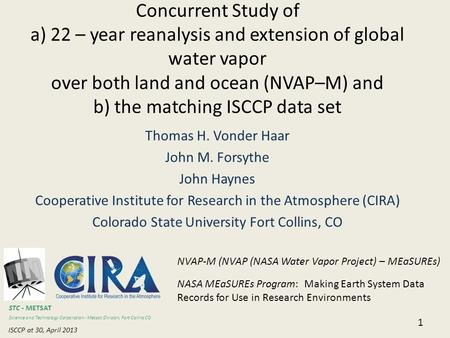 ISCCP at 30, April 2013 Concurrent Study of a) 22 – year reanalysis and extension of global water vapor over both land and ocean (NVAP–M) and b) the matching.