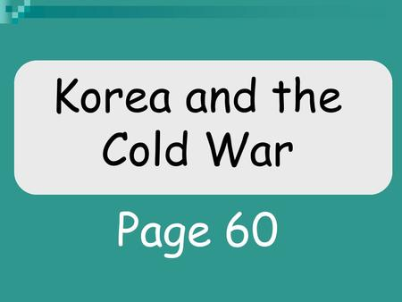 Korea and the Cold War Page 60. Readjustment -millions of troops demobilized, 10 million are released in 1946 -G.I. Bill education low cost loans -Suburbia—mass.