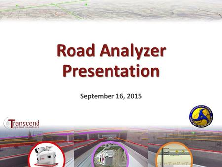 Road Analyzer Presentation September 16, 2015. Straight Line Diagramming at WVDOT Selected Road Analyzer to upgrade an outdated straight line diagramming.
