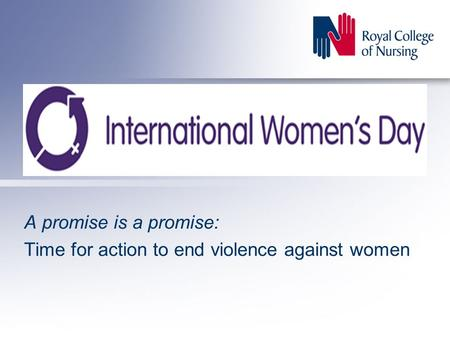 A promise is a promise: Time for action to end violence against women.