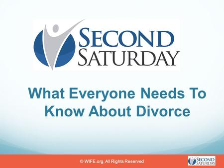 What Everyone Needs To Know About Divorce © WIFE.org, All Rights Reserved.