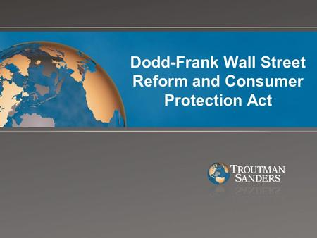 Dodd-Frank Wall Street Reform and Consumer Protection Act.