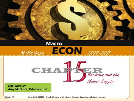 Chapter 15Copyright ©2010 by South-Western, a division of Cengage Learning. All rights reserved 1 ECON Designed by Amy McGuire, B-books, Ltd. McEachern.