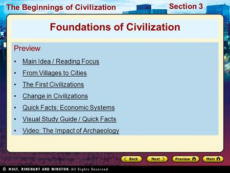 The Beginnings of Civilization Section 3 Preview Main Idea / Reading Focus From Villages to Cities The First Civilizations Change in Civilizations Quick.