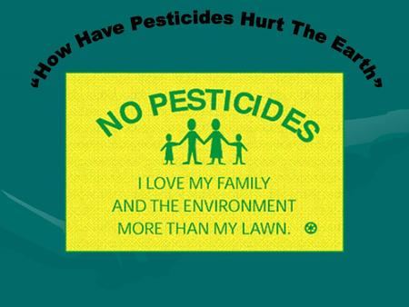 What are pesticides?What are pesticides? Why are children at greater risk of pesticide exposure?Why are children at greater risk of pesticide exposure?