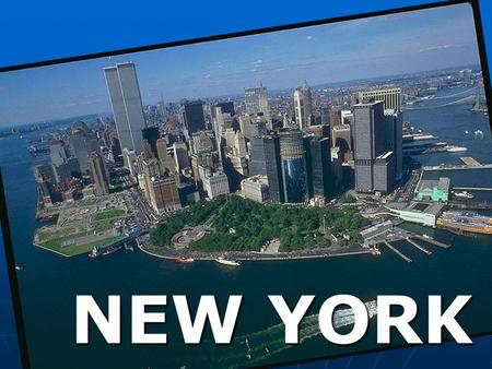 NEW YORK. I want to tell you about a city called New York. This is one of the largest cities in the U.S. and one of the largest cities in the world (17)