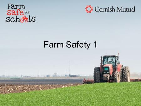 Farm Safety 1.