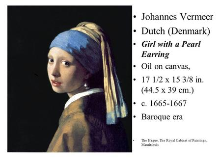 Johannes Vermeer Dutch (Denmark) Girl with a Pearl Earring