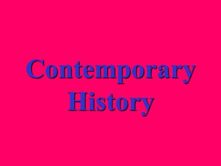 Contemporary History What have been three causes of social and cultural change in America during the last 50 years? Women in the workplaceWomen in the.