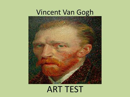 Vincent Van Gogh ART TEST. The Potato Eaters, April 1885 oil on canvas Van Gogh Museum, Amsterdam (Vincent van Gogh Foundation)