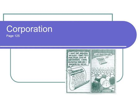 Corporation Page 125. A corporation is a business firm, legally recognized as a separate entity in its own right. Corporations can either be publicly.