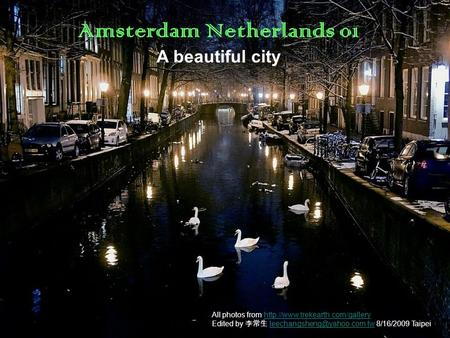 Amsterdam Netherlands 01 A beautiful city All photos from  Edited by 李常生