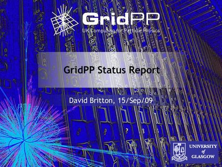 GridPP Status Report David Britton, 15/Sep/09. 2 Introduction Since the last Oversight: The UK has continued to be a major contributor to wLCG A focus.