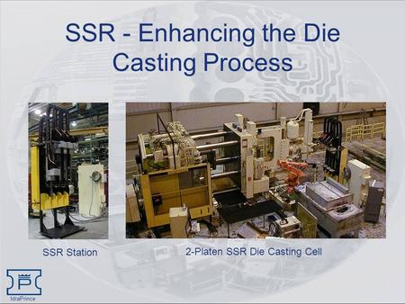 SSR - Enhancing the Die Casting Process