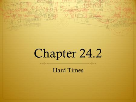 Chapter 24.2 Hard Times.