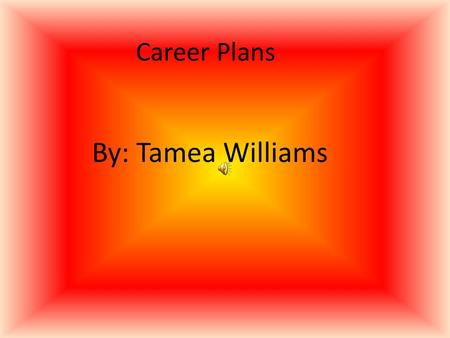 Career Plans By: Tamea Williams. Forensic Anthropologist A forensic anthropologist is a person who studies the remains of a human.